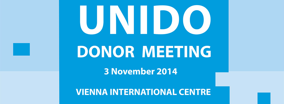 UNIDO donor meeting to showcase success stories from UNIDO's technical cooperation portfolio